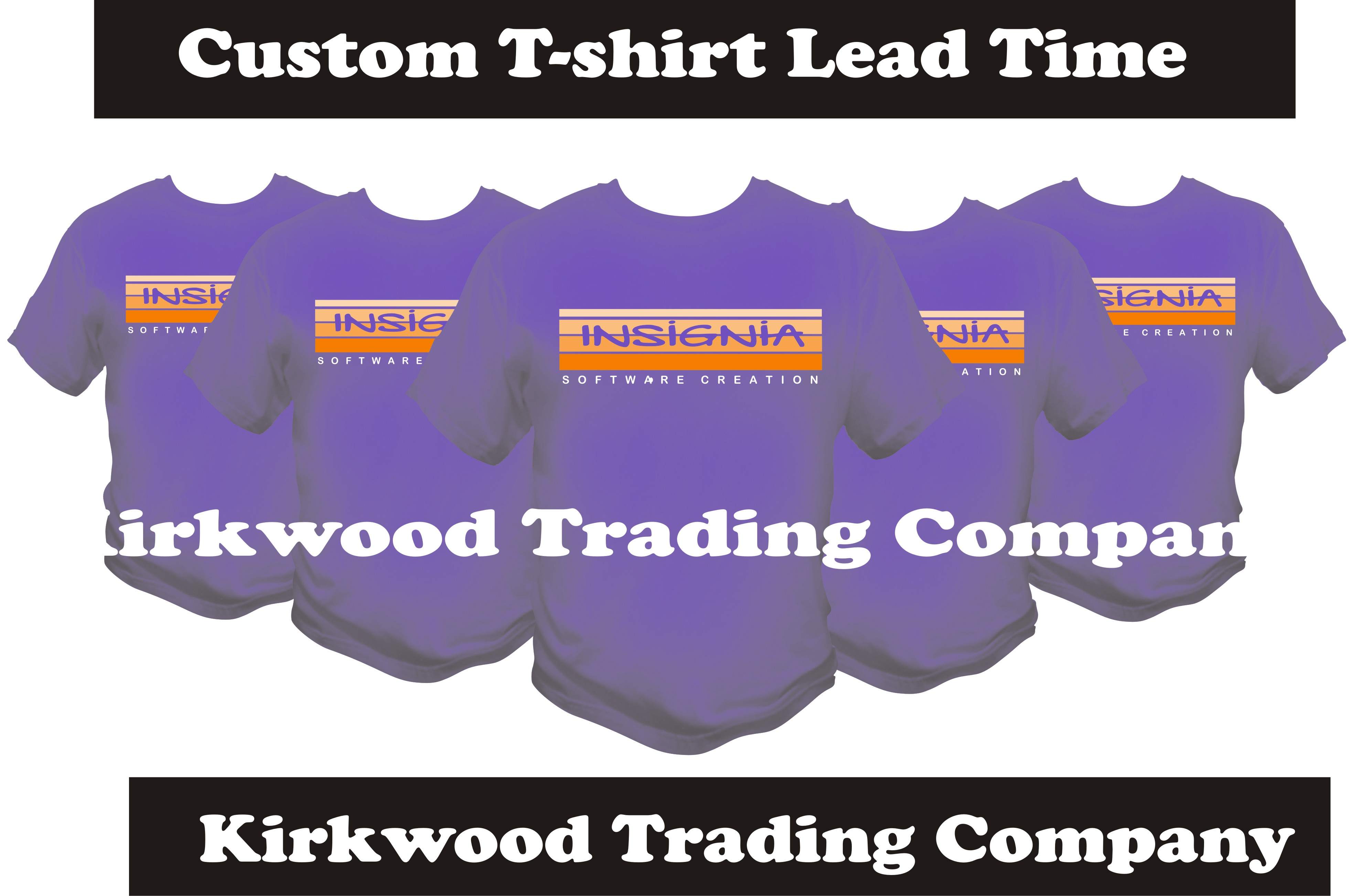 Fast custom t shirt lead time kirkwood trading company for Custom t shirts fast