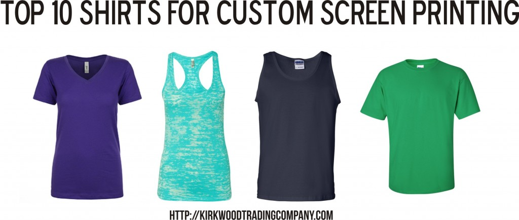 Top 10 Shirts for screen printing