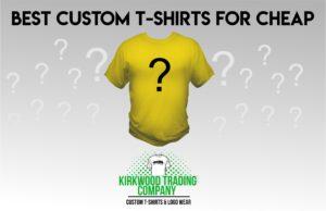 Best Custom T-shirts For Cheap