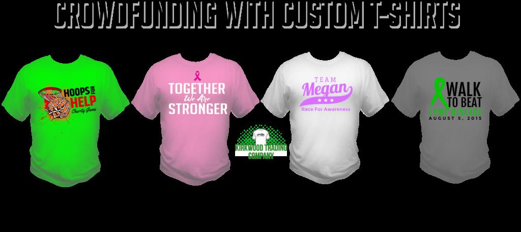 crowdfunding with custom t-shirts